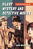 Silent Mystery and Detective Movies, Ken Wlaschin, 0786443502