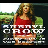 Sheryl Crow - The First Cut Is Deepest