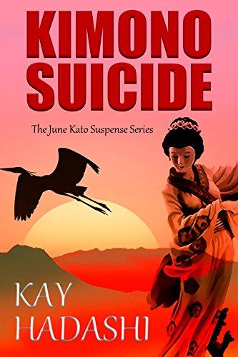 Book: Kimono Suicide (June Kato Intrigue) by Kay Hadashi