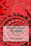 The Scarlet Plague, Jack London, 1499115407