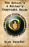 The Artist's and Writer's Copyright Guide, Rick Carufel, 1477658580