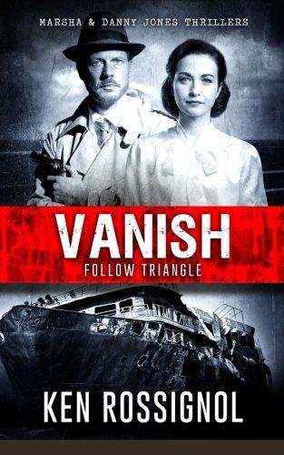 Download Follow Triangle - Vanish: Marsha & Danny Jones Thriller # 4 (Marsha & Danny Jones Thrillers) (Volume 4) pdf