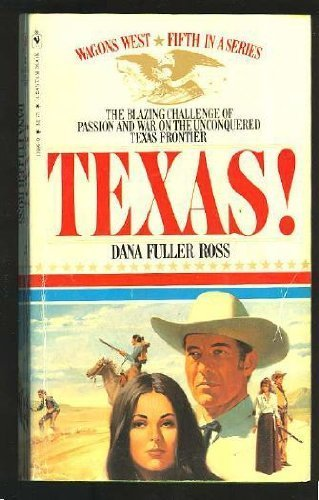 Texas! (Wagons West, No 5)