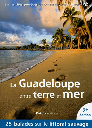 La Guadeloupe entre terre et mer 2014 (French Edition) by Collectif