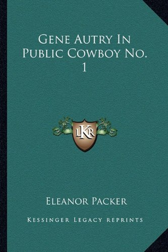 Read Online Gene Autry In Public Cowboy No. 1 pdf epub