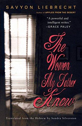 The Women My Father Knew  A Novel  Karen And Michael Braziller Books