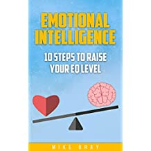 Emotional Intelligence: 10 steps to raise your EQ level