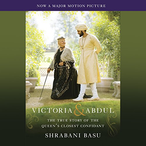 Victoria & Abdul (Movie Tie-in): The True Story of the Queen's Closest Confidant Audiobook [Free Download by Trial] thumbnail
