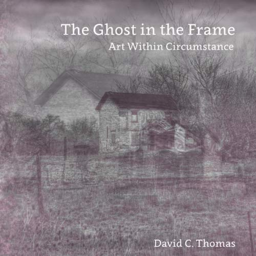 The Ghost in the Frame: Art Within Circumstance.