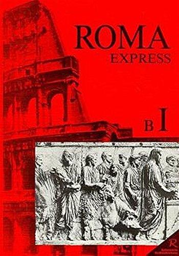 Roma B. Unterrichtswerk für Latein: Express I