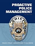 Proactive Police Management, Edward A. Thibault and Lawrence M. Lynch, 013219368X