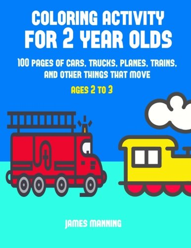 Download Coloring Activity for Two Year Olds: A coloring book for toddlers with thick outlines for easy coloring: with pictures of trains, cars, planes, ... and other modes of transport (Volume 1) PDF