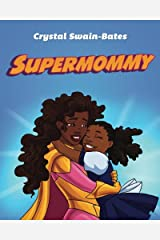 Supermommy: A Super Single Mommy Tale Paperback
