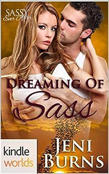 Sassy Ever After: Dreaming of Sass (Kindle Worlds Novella) by [Burns, Jeni]