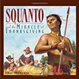 Squanto and the Miracle of Thanksgiving by Metaxas, Eric (1999) Hardcover