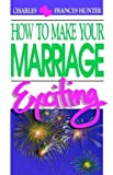 img - for How to Make Your Marriage Exciting book / textbook / text book