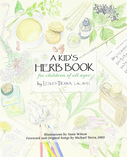 Kid's Herb Book, A: For Children of All Ages by Lesley Tierra
