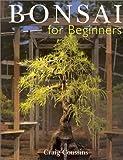 Bonsai for Beginners, Craig Coussins, 0806974400