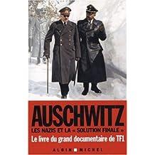 Auschwitz: Les Nazis et la « solution finale »