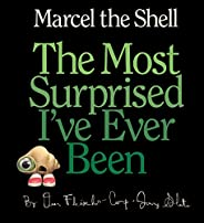 Marcel the Shell: The Most Surprised I've Ever
