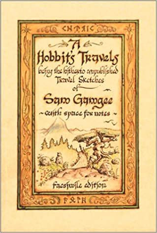 A Hobbit S Travels Being The Hitherto Unpublished Travel Sketches Of Sam Gamgee With Space For Notes Rp Minis Gamgee Sam 9780762413089 Amazon Com Books
