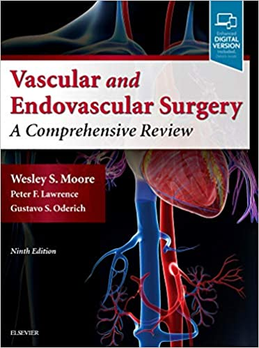 Moore's Vascular and Endovascular Surgery: A Comprehensive Review 9th Edition