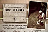 The Appalachian Trail Food Planner: Second Edition: Recipes and Menus for a 2,000-Mile Hike