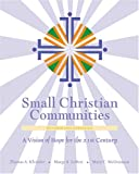 Small Christian Communities, Thomas A. Kleissler and Margo A. LeBert, 0809141574