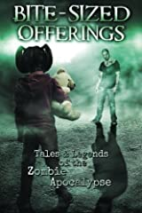 Bite-Sized Offerings: Tales & Legends of the Zombie Apocalypse Paperback