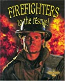Firefighters to the Rescue!, Bobbie Kalman, 0778721248