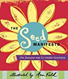 The Seed Manifesto: The Feminine Way To Create Business