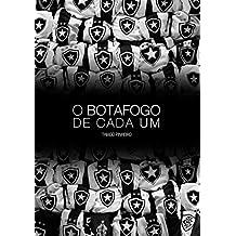 7ab988cc87 O Botafogo de Cada Um  Crônicas Sobre Como Nós Entendemos o Botafogo