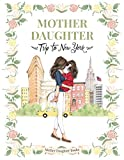 Mother Daughter Trip to New York - (Children's Book All Ages, Travel, NYC, Mother Daughter Books, Books for Moms, Mother Daughter Gifts, New York City)