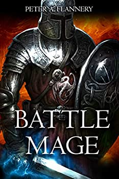 Battle Mage by Peter A. Flannery science fiction and fantasy book and audiobook reviews