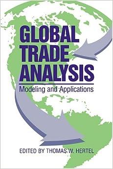 Global Trade Analysis: Modeling and Applications (Modelling and Applications)