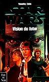 Star wars, la main de Thrawn, tome 2 : Vision du futur