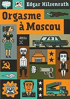 Orgasme à Moscou, Hilsenrath, Edgar