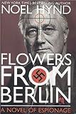 Flowers from Berlin, Noel Hynd, 1588810062