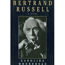 Bertrand Russell: A Life
