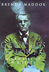 George's Ghosts: New Life of W.B. Yeats