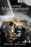 Knowledge Management in the New Economy, Rick Blunt, 0595745563
