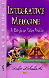 img - for Integrative Medicine: Its Role for Our Future Medicine (New Developments in Medical Research: Health Care in Transition) book / textbook / text book