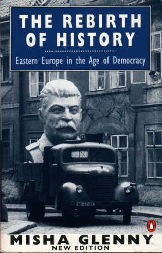 The Rebirth of History: Eastern Europe in the Age of Democracy; 2nd Edition