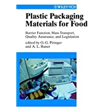 Plastic Packaging Materials for Food: Barrier Function, Mass Transport, Quality Assurance, and Legislation