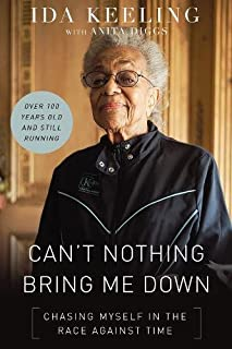 Book Cover: Can't Nothing Bring Me Down: Chasing Myself in the Race against Time