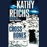 Cross Bones | Kathy Reichs