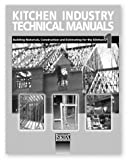 Kitchen Industry Manual Vol. 1 : Building Materials, Construction and Estimating, National Kitchen and Bath Association Staff, 1887127151
