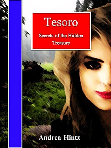 Tesoro:  Secrets of the Hidden Treasure (The Tesoro Series Book 1)