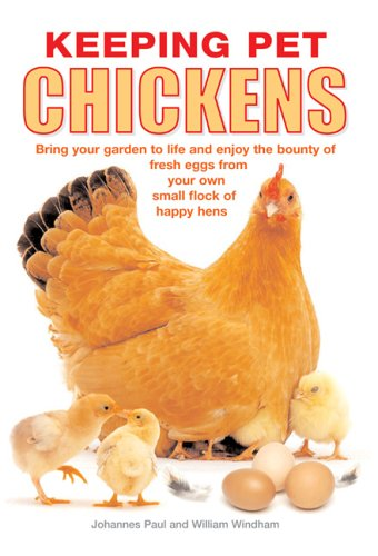 Keeping Pet Chickens: You don't need much space to Enjoy the Bounty of Fresh Eggs from Your Own Small Flock of Happy Hens from Brand: Barron's Educational Series