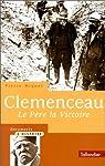 Je fais la guerre : Clemenceau, le père la victoire par Miquel